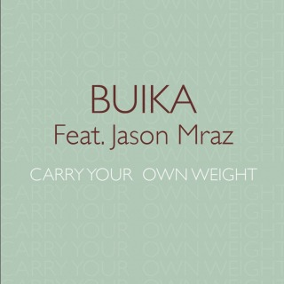 Carry Your Own Weight (Ft Jason Mraz)
