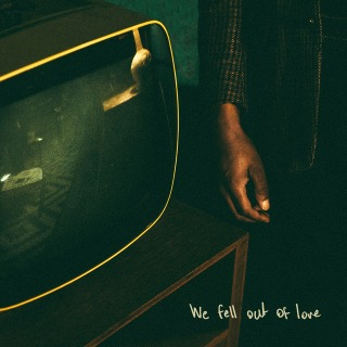 We Fell Out Of Love