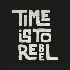 Time Is to Rebel