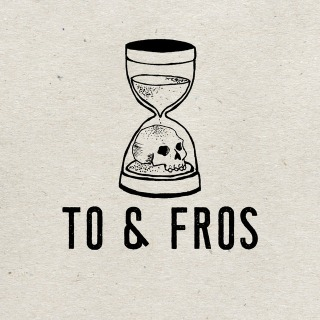 To And Fros