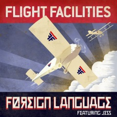 Foreign Language (Flight Facilities Extended Mix) (Featuring Jess)