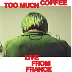 Too Much Coffee [Live]